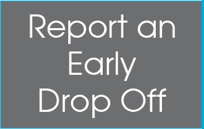 Report an Early Drop Off